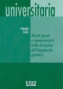 Illeciti penali e amministrativi nella disciplina dell'ingegneria genetica