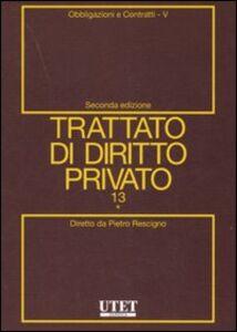 Trattato di diritto privato. Vol. 13\5: Obbligazioni e contratti.