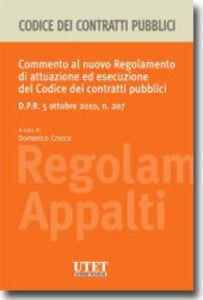 Commento al nuovo regolamento di attuazione ed esecuzione del codice dei contratti pubblici