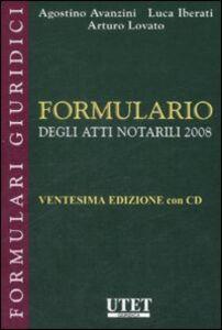 Formulario degli atti notarili 2008. Con CD-ROM