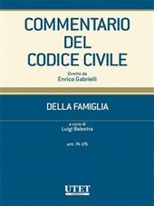 Commentario del codice civile. Della famiglia. Artt. 74-176