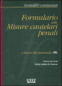 Formulario delle misure cautelari penali. Con CD-ROM