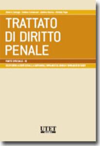 Trattato di diritto penale. Parte speciale. Vol. 9: I delitti contro la libertà sessuale, la libertà morale, l'inviolabilità del domicilio e l'inviolabilità dei segreti.