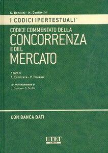 Codice commentato della concorrenza e del mercato. Con CD-ROM
