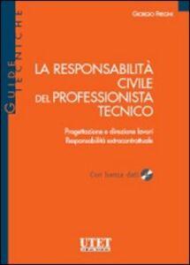 La responsabilità civile del professionista tecnico. Con CD-ROM