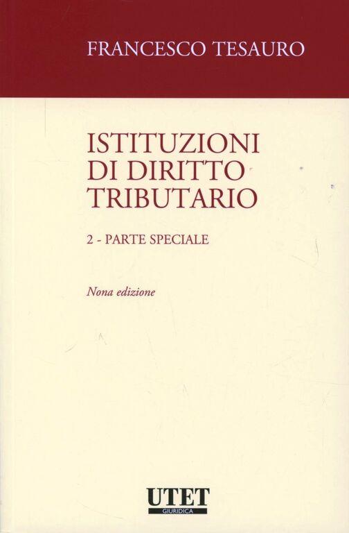 Istituzioni di diritto tributario. Vol. 2: Parte speciale.