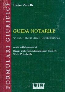 Guida notarile. Schemi, formule, leggi, giurisprudenza
