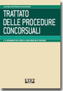 Trattato delle procedure concorsuali. Vol. 4: Superamento della crisi e la conclusione delle procedure.