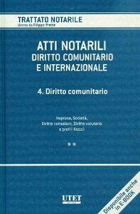 Atti notarili. Diritto comunitario e internazionale. Vol. 4: Diritto comunitario.