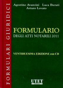 Formulario degli atti notarili 2011. Con CD-ROM