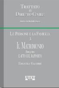 Le persone e la famiglia. Vol. 3\1: Il matrimonio. L'atto e il rapporto.
