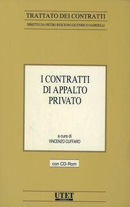 I contratti di appalto privato. Con CD-ROM