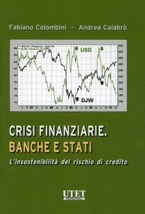 Crisi finanziarie. Banche e stati. L'insostenibilità del rischio di credito