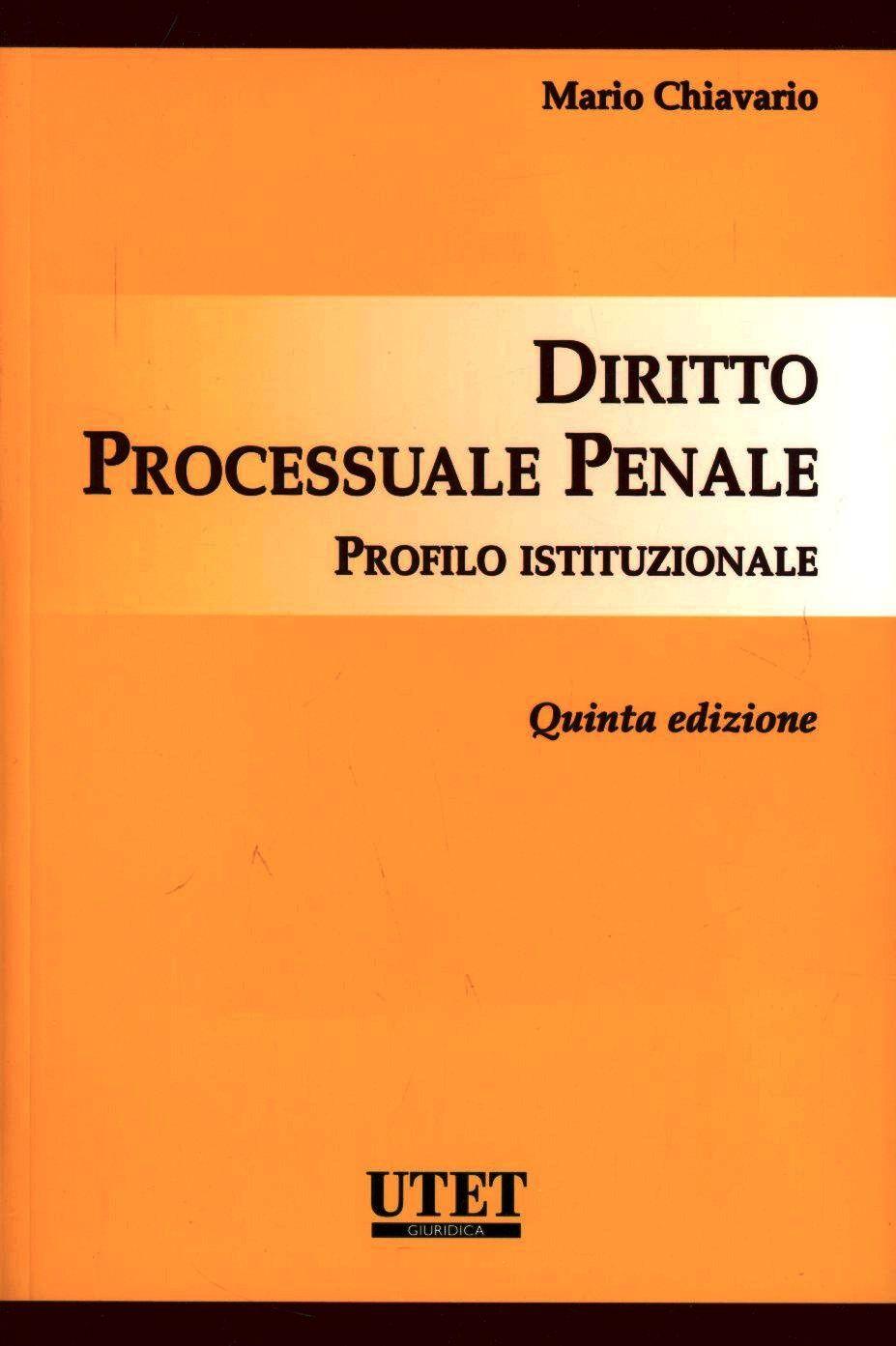 Diritto processuale penale. Profilo istituzionale