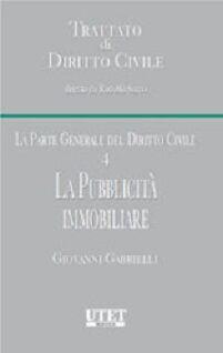 Trattato di diritto civile. La parte generale del diritto civile. Vol. 4: La pubblicità immobiliare.