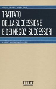 Trattato della successione e dei negozi successori. Vol. 2: Negozi successori anticipatori.