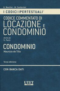 Codice ipertestuale commentato di locazione e condominio. Condominio. Con DVD