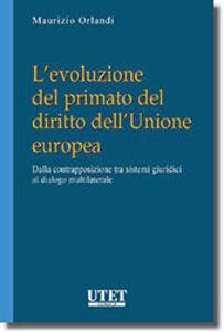 L' evoluzione del primato del diritto dell'Unione europea