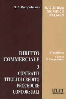 Diritto commerciale. Vol. 3: Contratti. Titoli di credito. Procedure. Concorsuali. - copertina