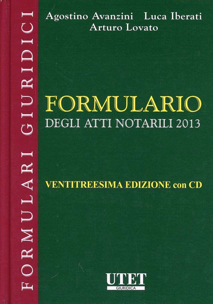 Formulario degli atti notarili 2013. Con CD-ROM