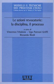 Le azioni revocatorie: la disciplina, il processo.pdf