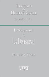 Trattato di diritto civile. Le successioni. Vol. 2: La divisione.