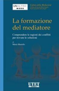 La formazione del mediatore. Comprendere le ragioni dei conflitti per trovare le soluzioni