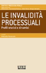 Le invalidità processuali. Profili statici e dinamici