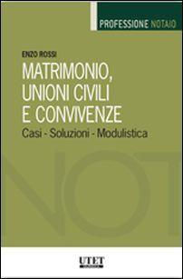 Matrimonio, unioni civili e convivenze. Casi, soluzioni, modulistica