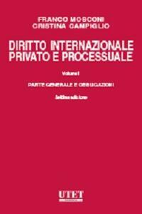 Diritto internazionale privato e processuale. Vol. 1: Parte generale e obbligazioni.