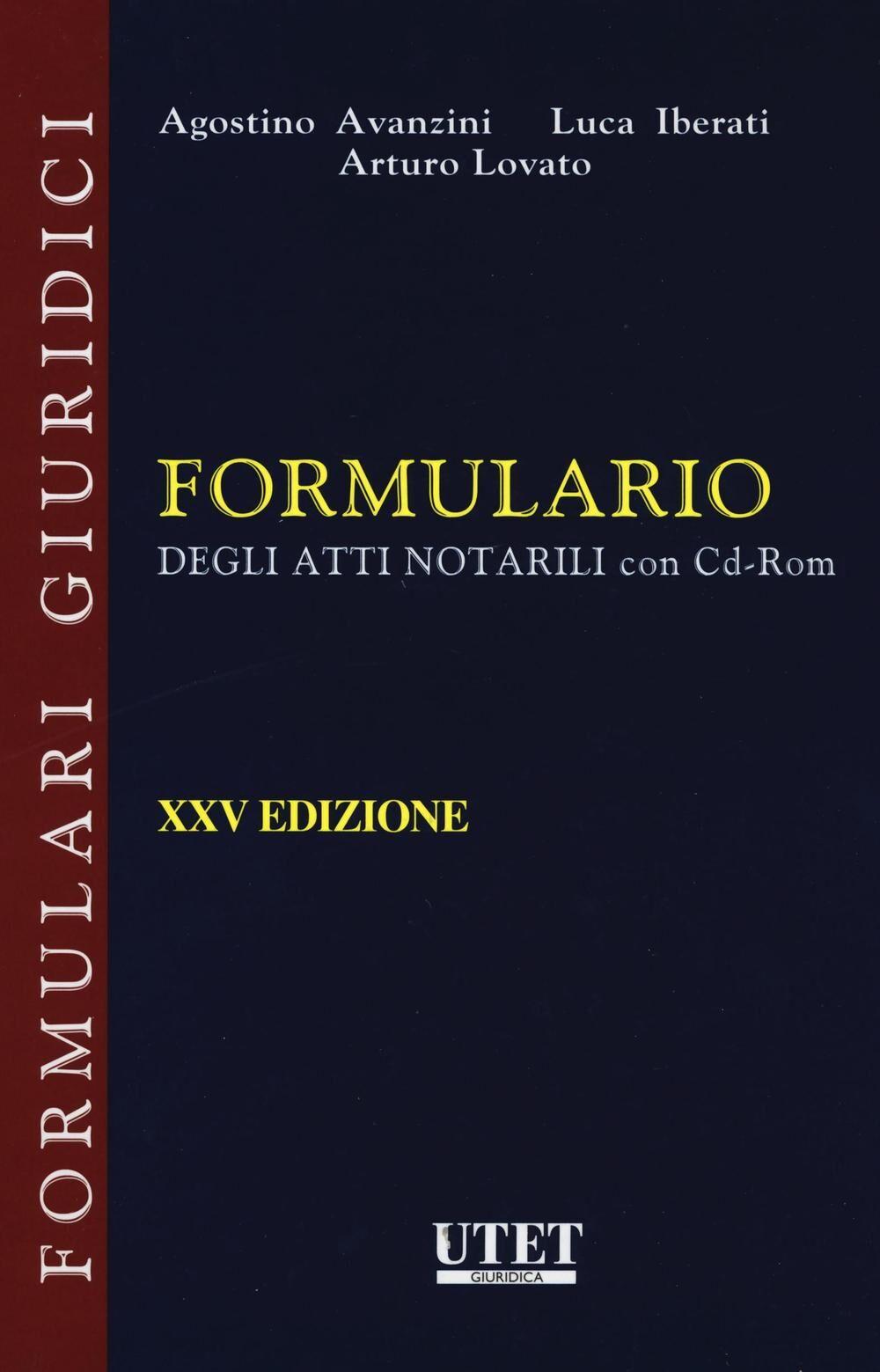 Formulario degli atti notarili. Con CD-ROM