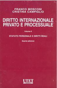 Diritto internazionale privato e processuale. Vol. 2: Statuto personale e diritto reali.