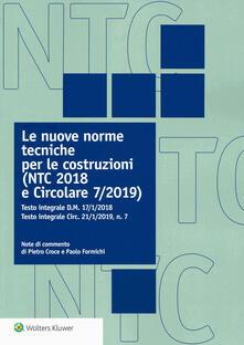 Le nuove norme tecniche per le costruzioni (NTC 2018 e Circolare 7/2019). Testo integrale D.M. 17/1/2018. Testo integrale Circ. 21/1/2019, n. 7.pdf