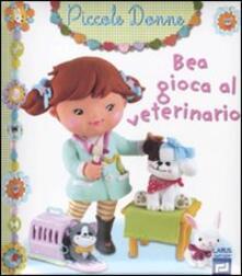 Mercatinidinataletorino.it Bea gioca al veterinario. Piccole donne. Vol. 7 Image