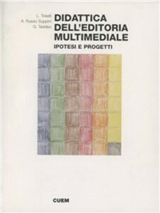 Didattica dell'editoria multimediale. Ipotesi e progetti