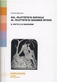 Dal «Filottete» di Sofocle al «Filottete» di Ghiannis Ritsos: il volto e le maschere