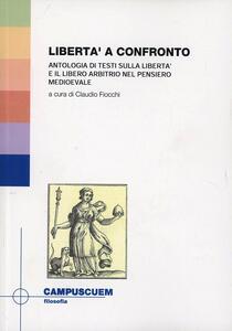 Libertà a confronto. Antologia di testi sulla libertà e il libero arbitrio nel pensiero medioevale