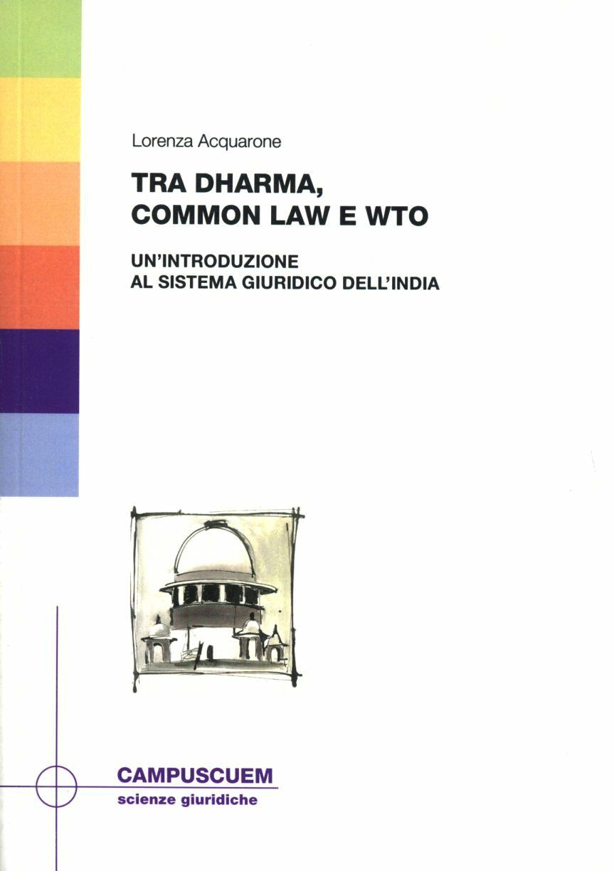 Tra Dharma, common law e WTO. Un'introduzione al sistema giuridico dell'India