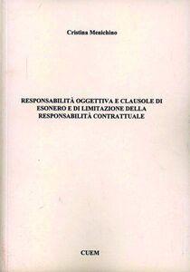 Responsabilità oggettiva e clausole di esonero e di limitazione della responsabilità contrattuale