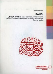 Sahbi. Lingua araba, brevi testi per l'apprendimento. Con CD Audio