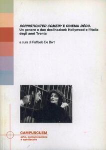 Sophisticated comedy e cinema déco. Un genere e due declinazioni: Hollywood e l'Italia degli anni Trenta