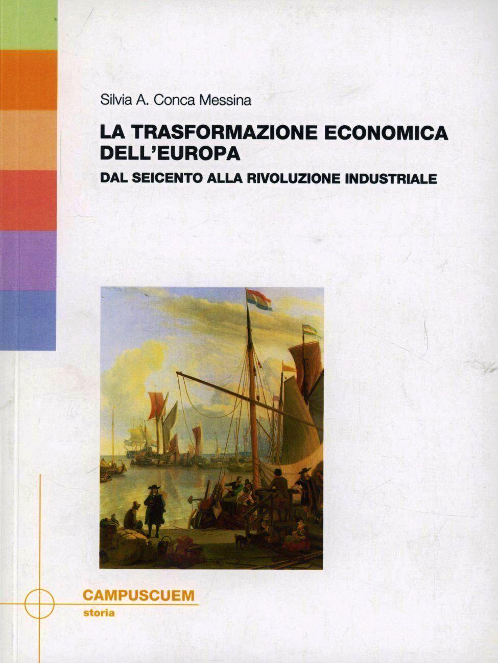 La trasformazione economica dell'Europa. Dal Seicento alla rivoluzione industriale
