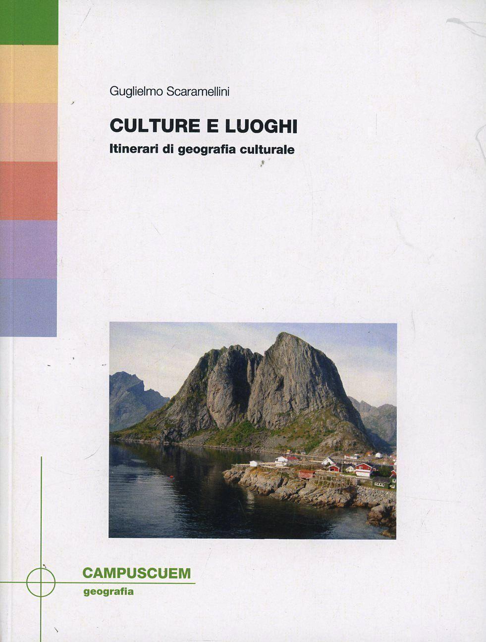 Culture e luoghi. Itinerari di geografia culturale