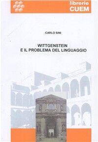 Wittgenstein e il problema del linguaggio. Lezioni universitarie