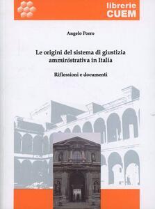 Le origini del sistema di giustizia amministrativa in Italia. Riflessioni e documenti