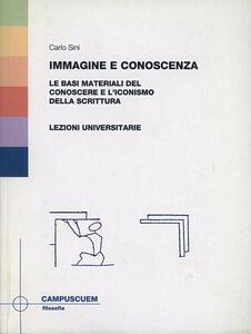 Immagine e conoscenza. Le basi materiali del conoscere e l'iconismo della scrittura. Lezioni universitarie