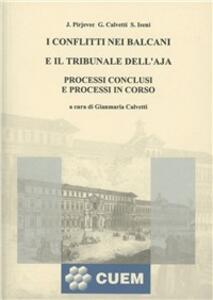 I conflitti nei Balcani e il Tribunale dell'Aja. Processi conclusi e processi in corso