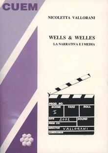 Wells & Welles. La narrativa e i media - Nicoletta Vallorani - copertina