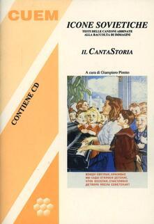 Criticalwinenotav.it Icone sovietiche. Il cantastoria. Testi delle canzoni abbinate alla raccolta di immagini. Con CD Audio Image
