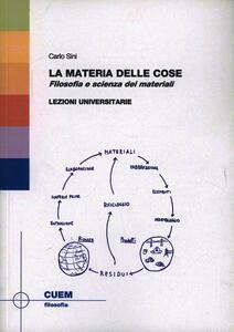 La materia delle cose. Filosofia e scienza dei materiali. Lezioni universitarie